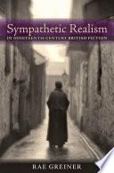 Sympathetic Realism in Nineteenth-Century British Fiction; Rae Greiner ; 2012