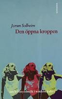 Den öppna kroppen : om könssymbolik i modern kultur; Jorun Solheim ; 2001