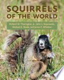 Squirrels of the World; Richard W. Thorington, Jr.,John L. Kopro ; 2012