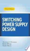 Switching Power Supply Design, 3rd Ed.; Abraham Pressman,Keith Billings,Taylor M ; 2007