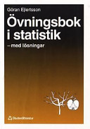 Övningsbok i statistik: med lösningar; Göran Ejlertsson; 1993