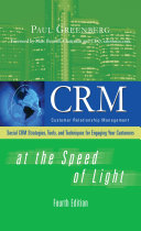 CRM at the Speed of Light, Fourth Edition: Social CRM 2.0 Strategies, Tools, and Techniques for Enga; Paul Greenberg ; 2008