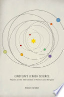 Einstein's Jewish Science: Physics at the Intersection of Politics and Religion; Steven Gimbel ; 2012