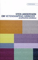 Om vetenskapens gränser : socialfilosofiska betraktelser; Sten Andersson ; 2004